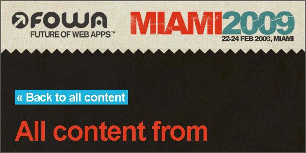 http://events.carsonified.com/fowa/2009/miami/content