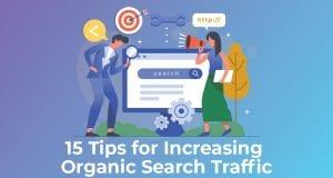 15 Tips for Increasing Organic Search Traffic